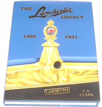 Lanchester Legacy : The.  Volume 1 1895 - 1931  (Clark 1995)